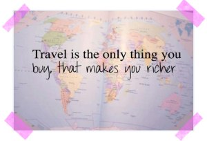 Le voyage est la seule chose que vous puissiez acheter qui vous rend plus riche